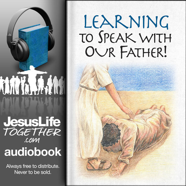 Prayer: Learning to Speak With Our Father